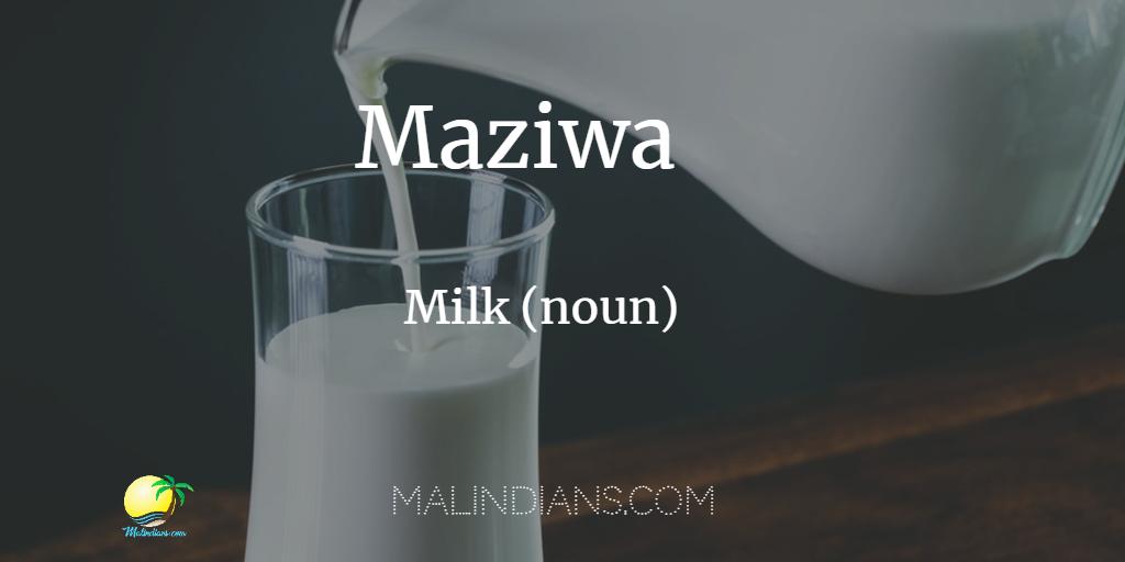 Maziwa - milk