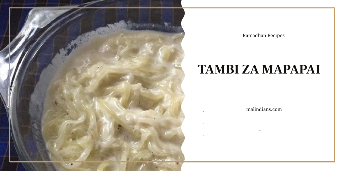 Tambi za mapapai - Sweet Coconut Papaya Noodle