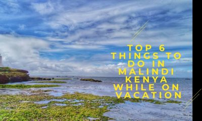 Top 6 things to do in Malindi Kenya while on vacation