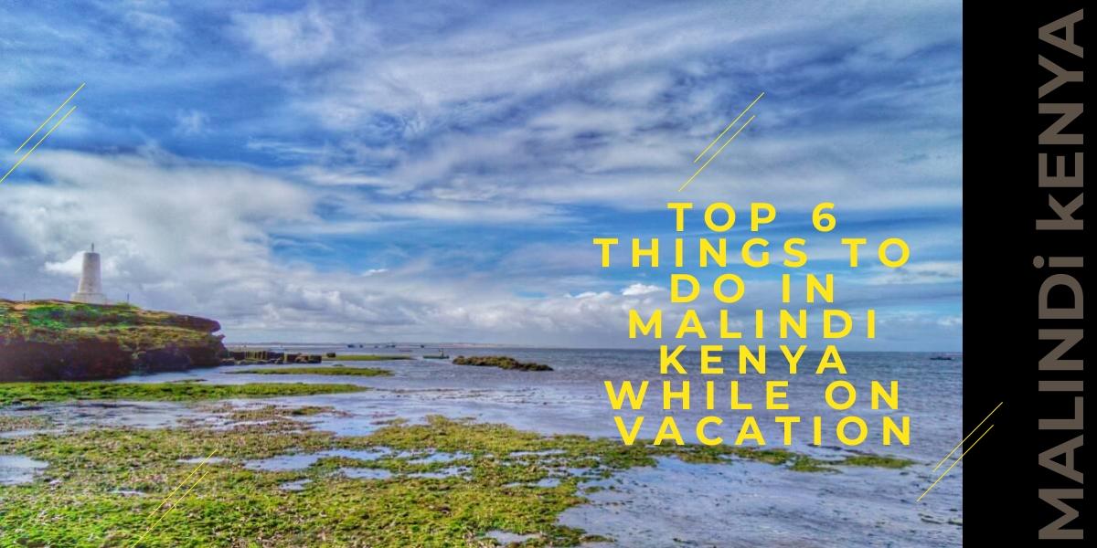 Top 6 things to do in Malindi Kenya while on vacation - Getting around Malindi Kenya