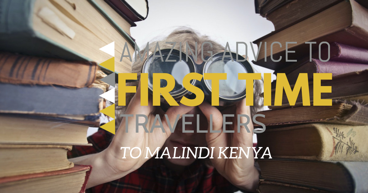 5 amazing Advice for first-time travellers to Malindi Kenya